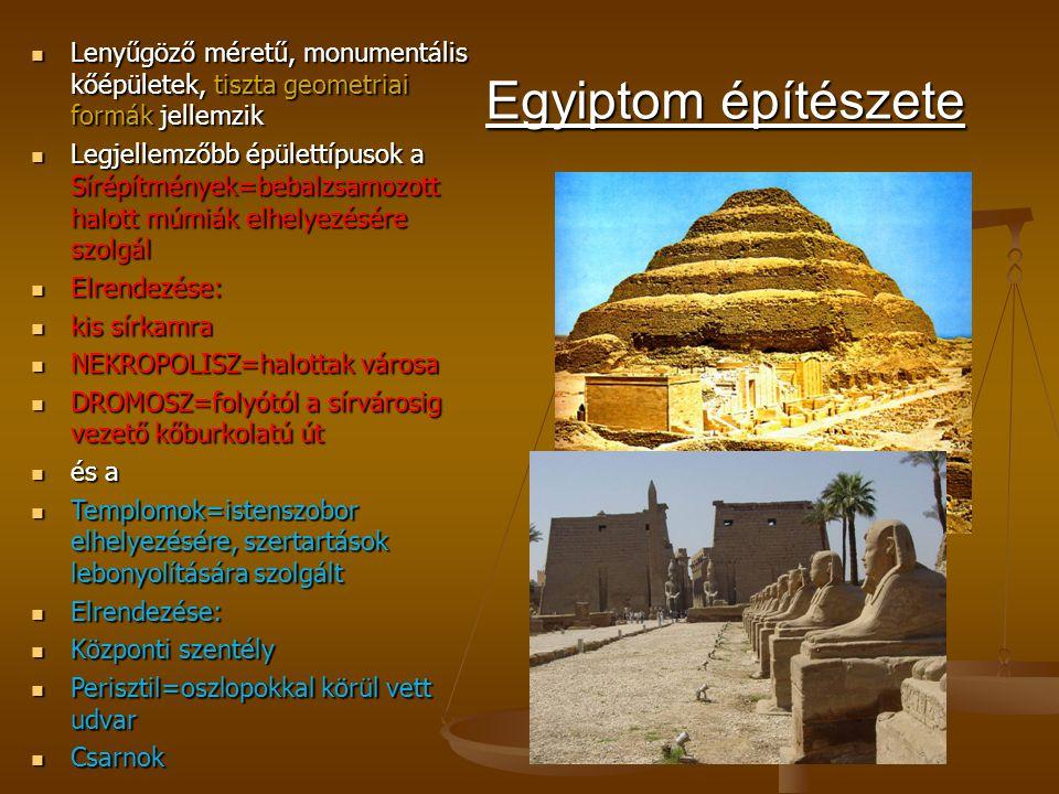 Egyiptom építészete Lenyűgöző méretű, monumentális kőépületek, tiszta geometriai formák jellemzik Lenyűgöző méretű, monumentális kőépületek, tiszta ge