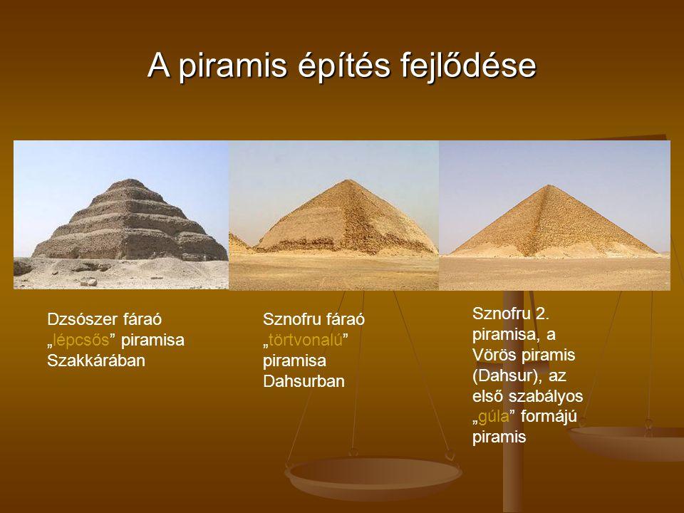 """A piramis építés fejlődése Dzsószer fáraó """"lépcsős"""" piramisa Szakkárában Sznofru fáraó """"törtvonalú"""" piramisa Dahsurban Sznofru 2. piramisa, a Vörös pi"""