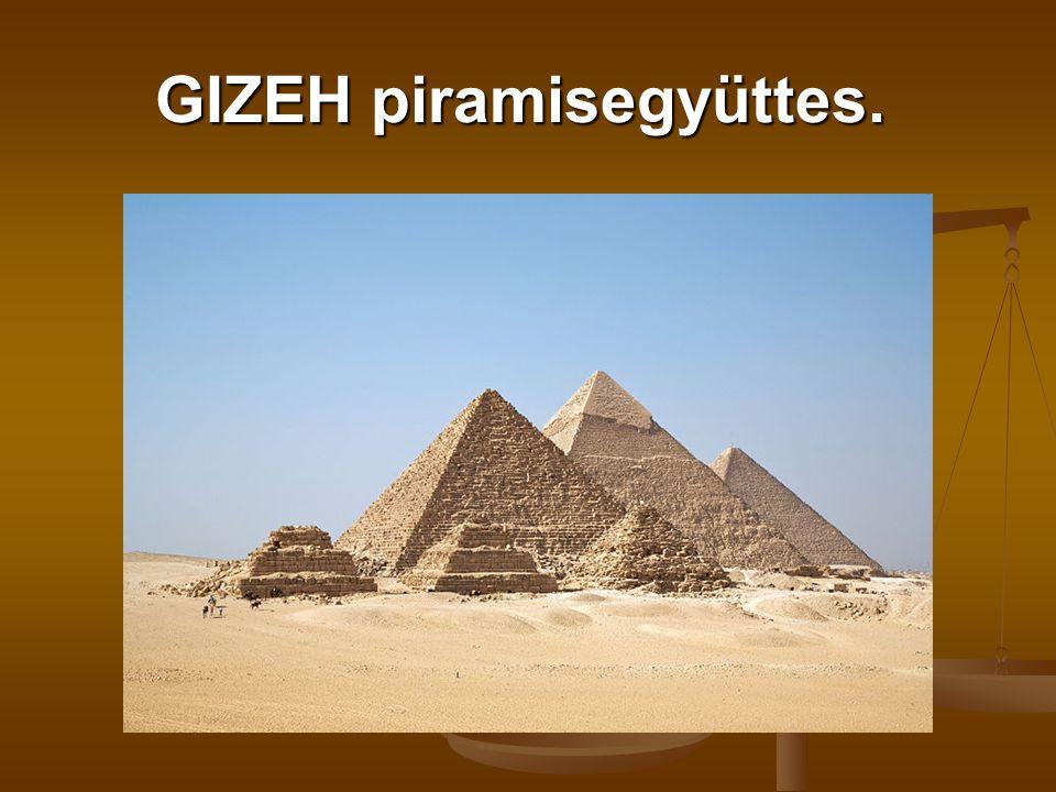 GIZEH piramisegyüttes. GIZEH piramisegyüttes.