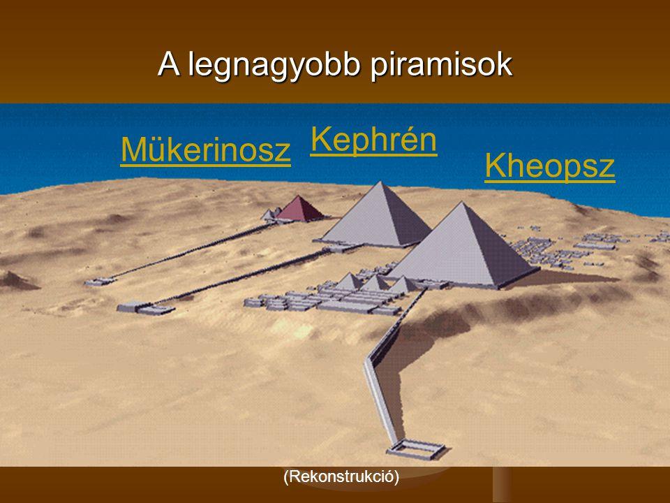 A legnagyobb piramisok (Rekonstrukció) Mükerinosz Kephrén Kheopsz