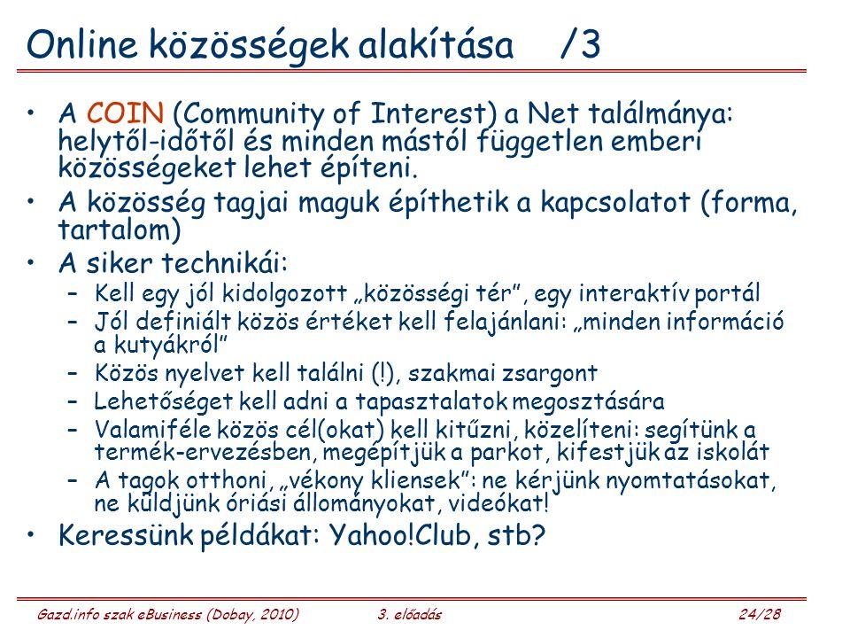 Gazd.info szak eBusiness (Dobay, 2010)3. előadás 25/28 Egy platform lehetőség: IBM WebSphere Portal