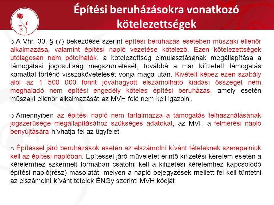Építési beruházásokra vonatkozó kötelezettségek o A Vhr.