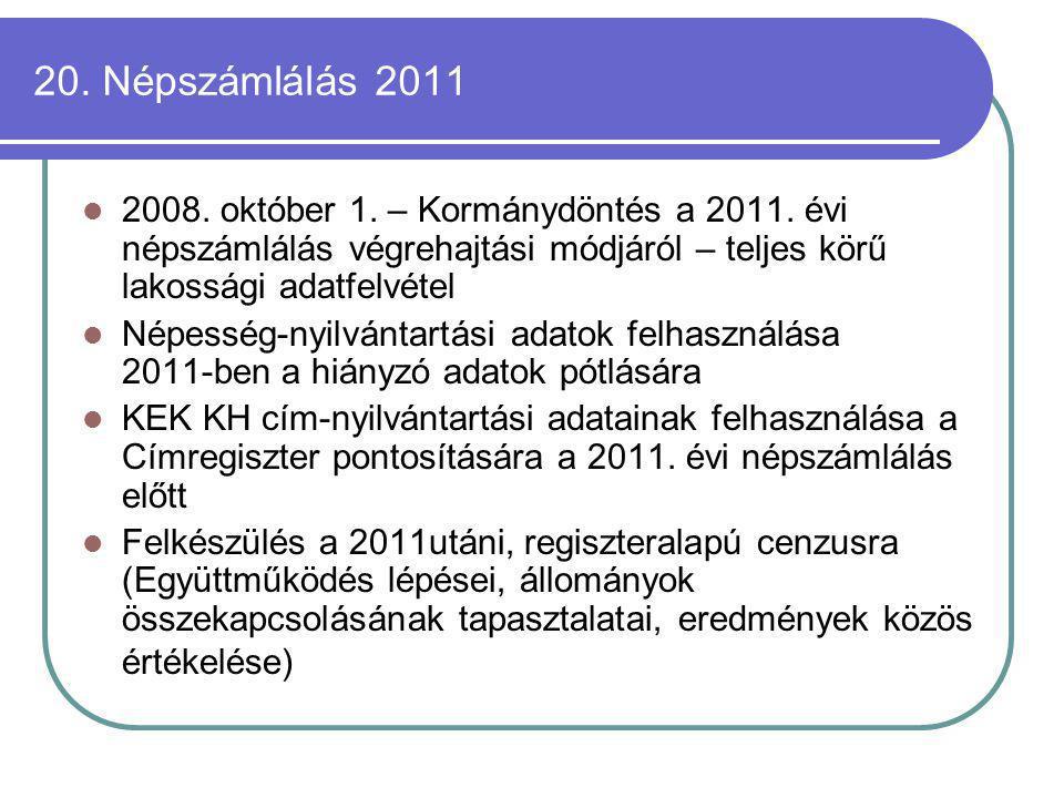 20.Népszámlálás 2011 2008. október 1. – Kormánydöntés a 2011.