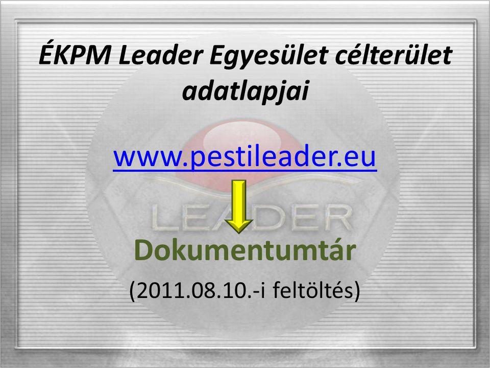 ÉKPM Leader Egyesület célterület adatlapjai www.pestileader.eu Dokumentumtár (2011.08.10.-i feltöltés)