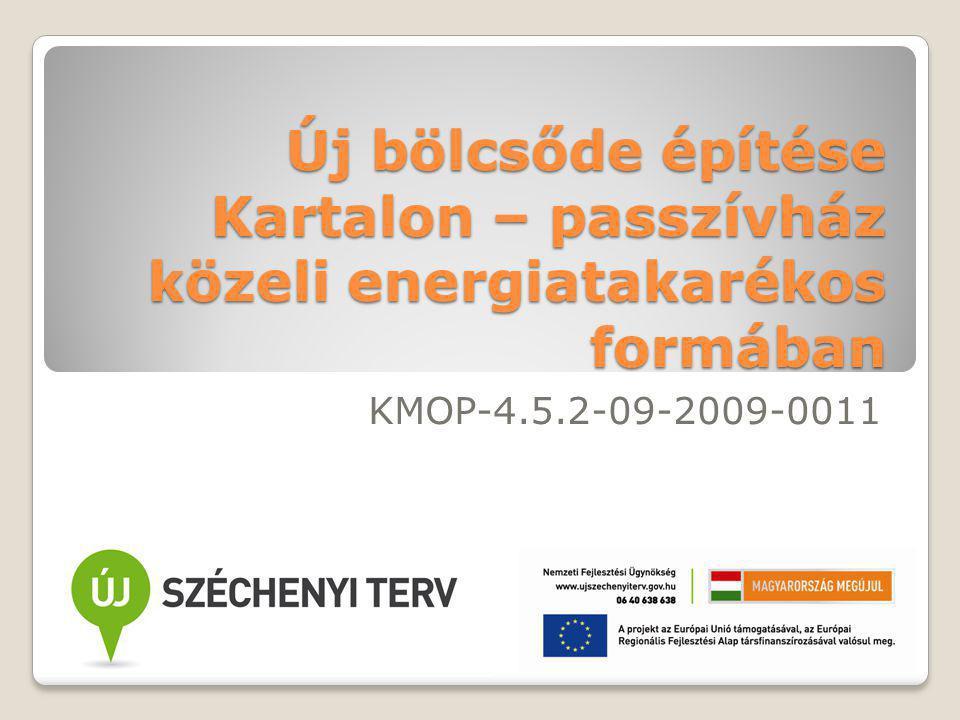 Új bölcsőde építése Kartalon – passzívház közeli energiatakarékos formában KMOP-4.5.2-09-2009-0011