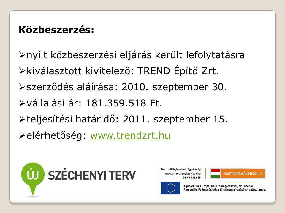Közbeszerzés:  nyílt közbeszerzési eljárás került lefolytatásra  kiválasztott kivitelező: TREND Építő Zrt.