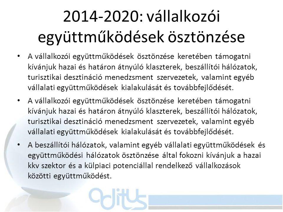 2014-2020: vállalkozói együttműködések ösztönzése A vállalkozói együttműködések ösztönzése keretében támogatni kívánjuk hazai és határon átnyúló klasz