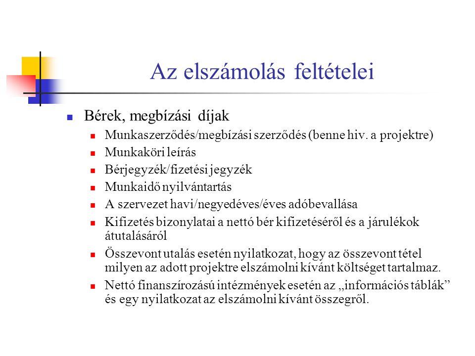 Az elszámolás feltételei Bérek, megbízási díjak Munkaszerződés/megbízási szerződés (benne hiv.