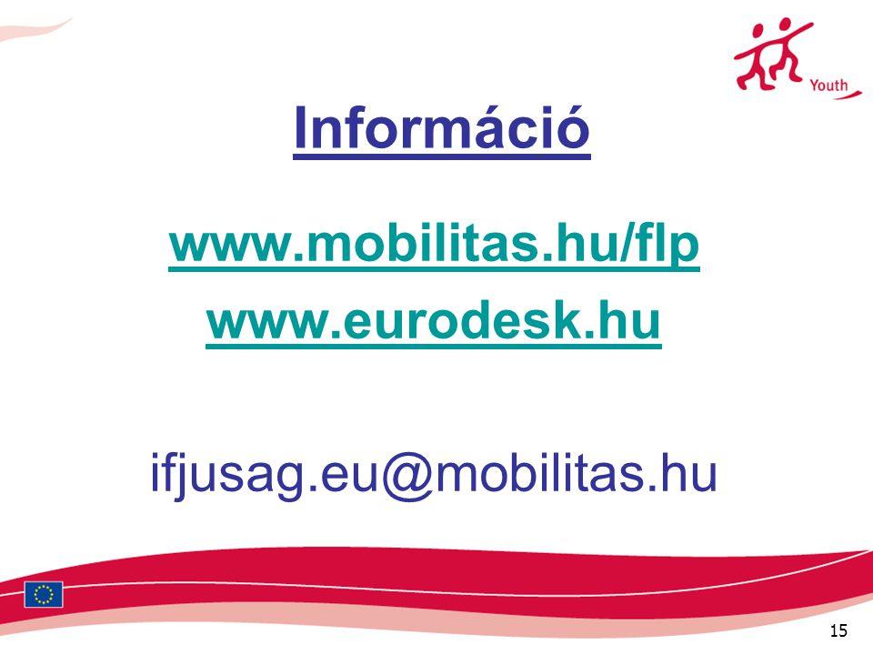 15 Információ www.mobilitas.hu/flp www.eurodesk.hu ifjusag.eu@mobilitas.hu