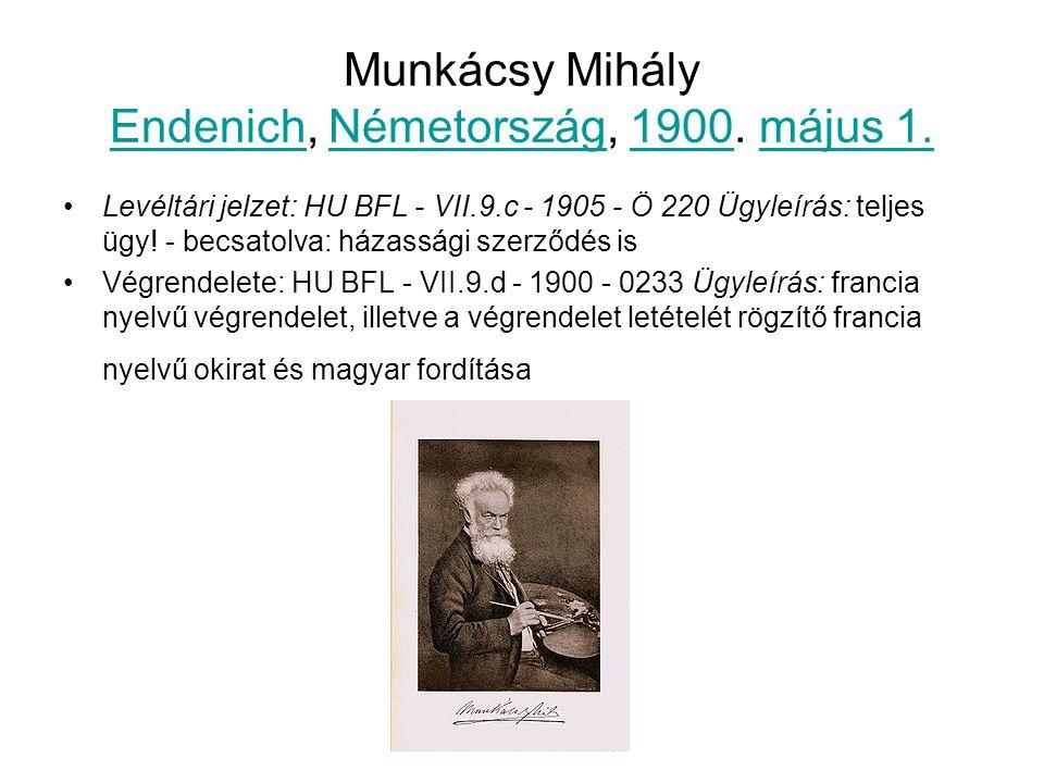 Munkácsy Mihály Endenich, Németország, 1900. május 1. EndenichNémetország1900május 1. Levéltári jelzet: HU BFL - VII.9.c - 1905 - Ö 220 Ügyleírás: tel
