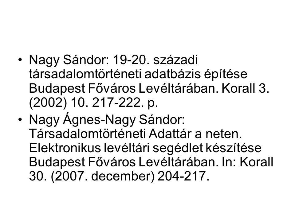 Nagy Sándor: 19-20.századi társadalomtörténeti adatbázis építése Budapest Főváros Levéltárában.