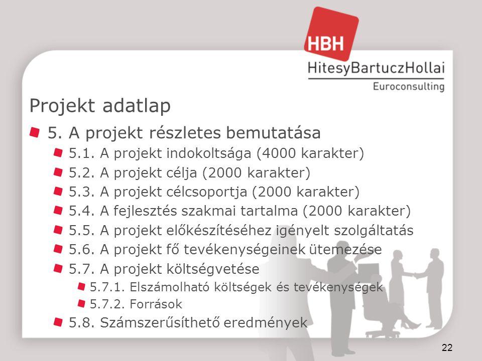 22 Projekt adatlap 5.A projekt részletes bemutatása 5.1.