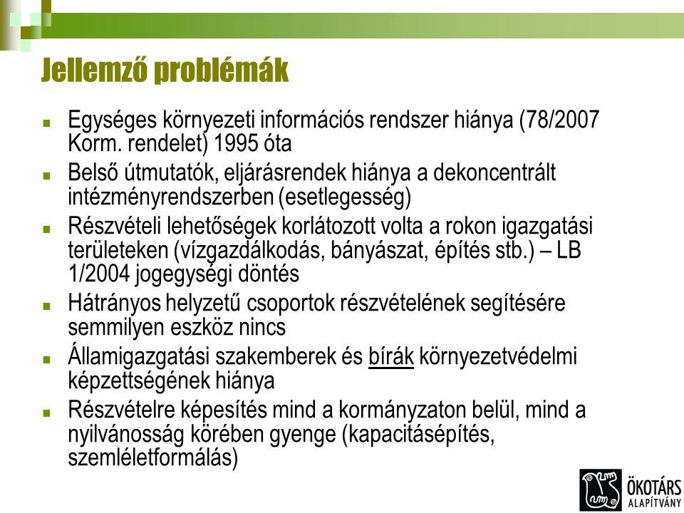 Jellemző problémák Egységes környezeti információs rendszer hiánya (78/2007 Korm. rendelet) 1995 óta Belső útmutatók, eljárásrendek hiánya a dekoncent