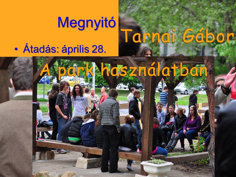 Megnyitó ünnepély Átadás: április 28.Átadás: április 28.