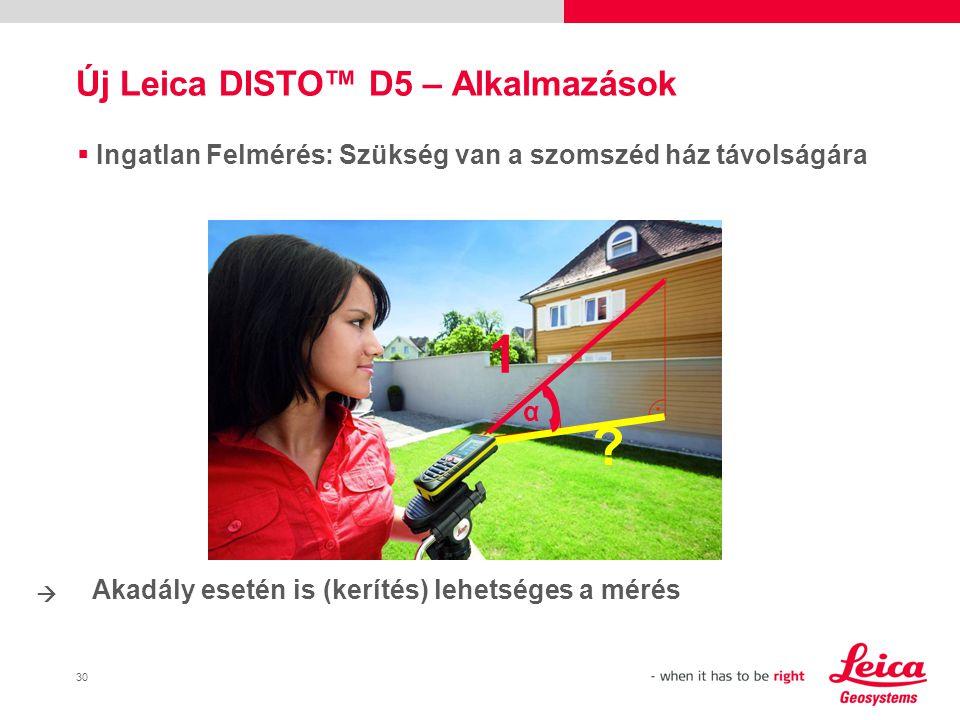 30  Ingatlan Felmérés: Szükség van a szomszéd ház távolságára Akadály esetén is (kerítés) lehetséges a mérés Új Leica DISTO™ D5 – Alkalmazások .