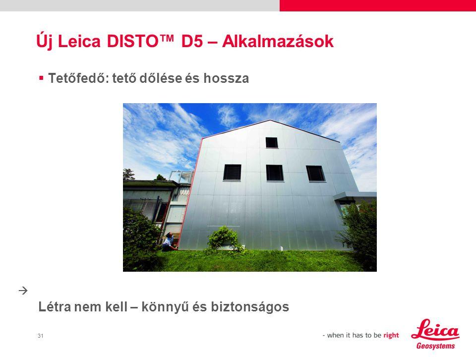 31  Tetőfedő: tető dőlése és hossza Létra nem kell – könnyű és biztonságos Új Leica DISTO™ D5 – Alkalmazások 