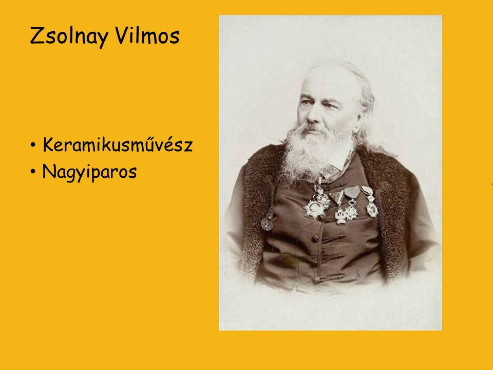 Zsolnay Vilmos Keramikusművész Nagyiparos