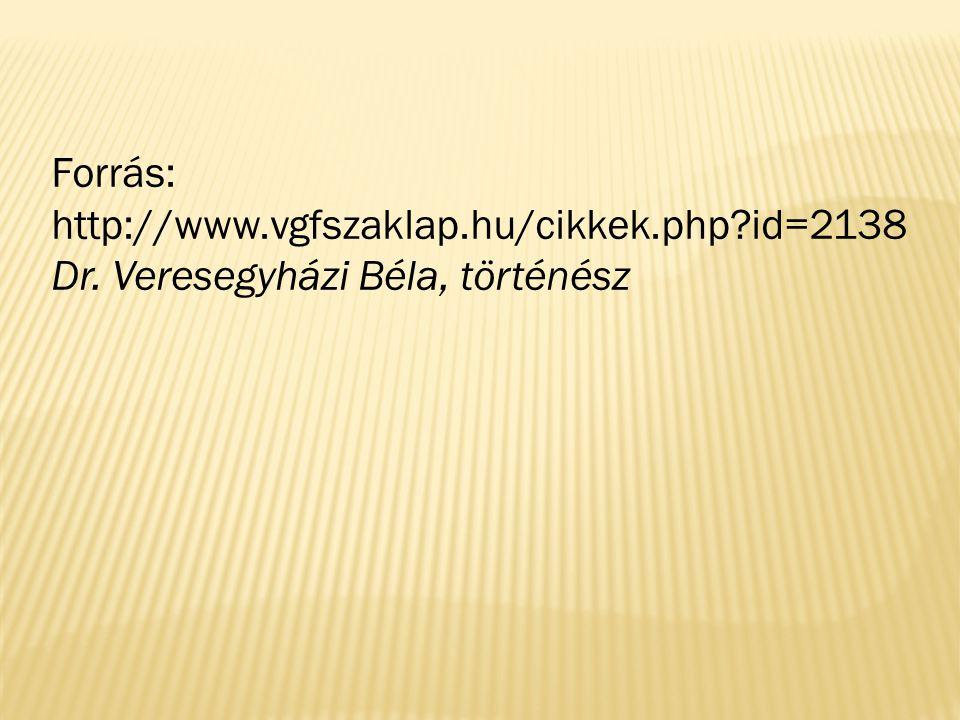 Forrás: http://www.vgfszaklap.hu/cikkek.php?id=2138 Dr. Veresegyházi Béla, történész