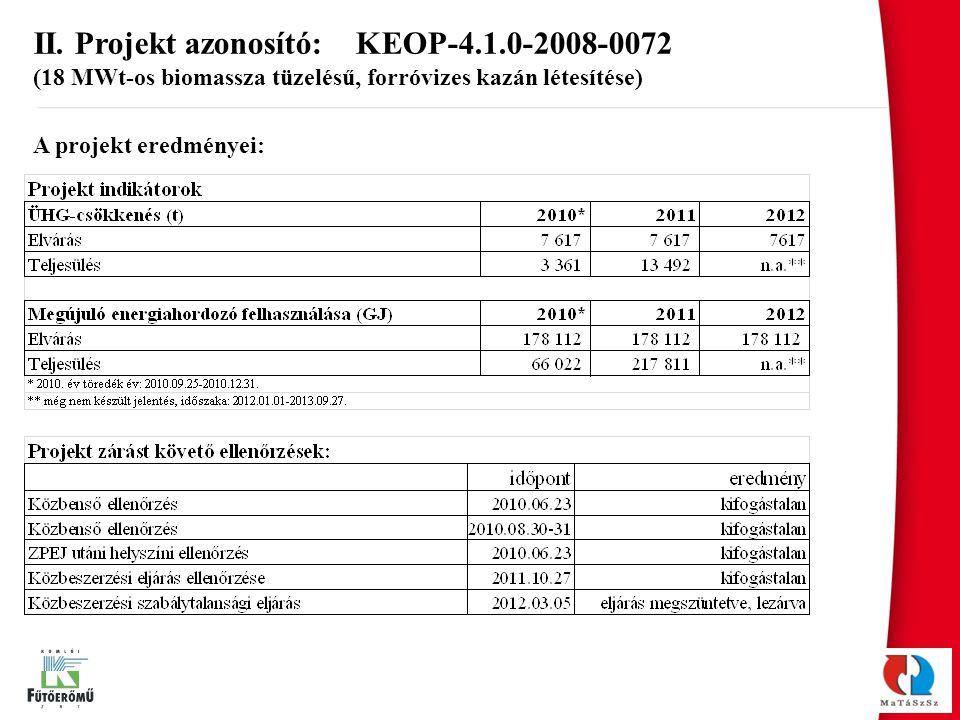 A projekt eredményei: II. Projekt azonosító: KEOP-4.1.0-2008-0072 (18 MWt-os biomassza tüzelésű, forróvizes kazán létesítése)