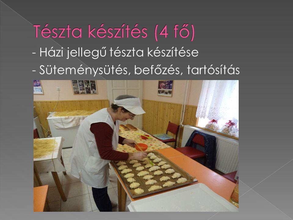 - Házi jellegű tészta készítése - Süteménysütés, befőzés, tartósítás