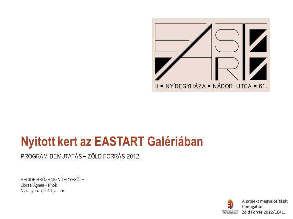 Nyitott kert az EASTART Galériában PROGRAM BEMUTATÁS – ZÖLD FORRÁS 2012.