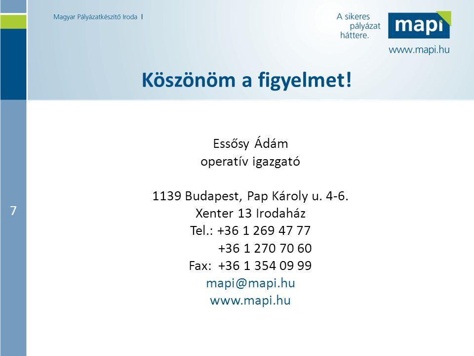 7 Köszönöm a figyelmet! Essősy Ádám operatív igazgató 1139 Budapest, Pap Károly u. 4-6. Xenter 13 Irodaház Tel.: +36 1 269 47 77 +36 1 270 70 60 Fax: