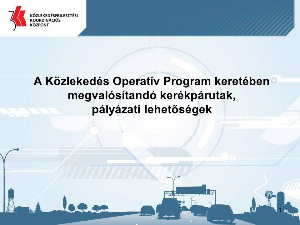 2 Pályázati lehetőségek Pályázati lehetőségek kerékpárút építésre 2006-ig –Regionális Operatív Program –Gazdasági és Közlekedési Minisztérium pályázatai Pályázati lehetőségek kerékpárút építésre 2007-2013 között –Regionális Operatív Programok + Balatoni Kiemelt Üdülőkörzet –Gazdasági és Közlekedési Minisztérium pályázatai –Közlekedés Operatív Program A különböző pályázati lehetőségek közötti eltérés Jelenlegi kerékpárút hálózat Közúti fejlesztések mellett, közlekedésbiztonsági helyzetet javító kerékpárutak – NIF Zrt.
