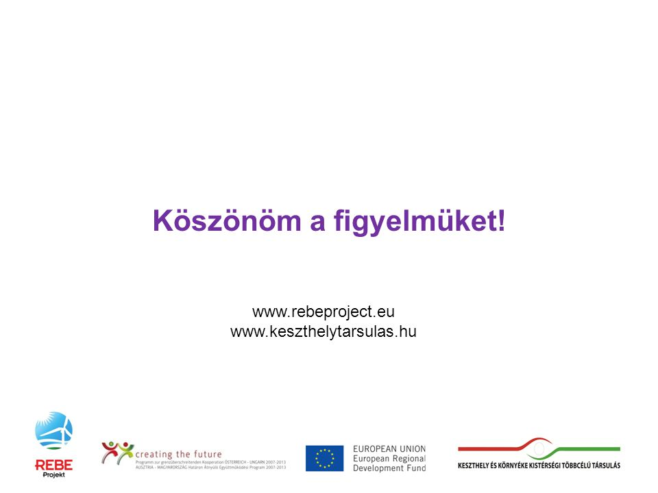 Köszönöm a figyelmüket! www.rebeproject.eu www.keszthelytarsulas.hu