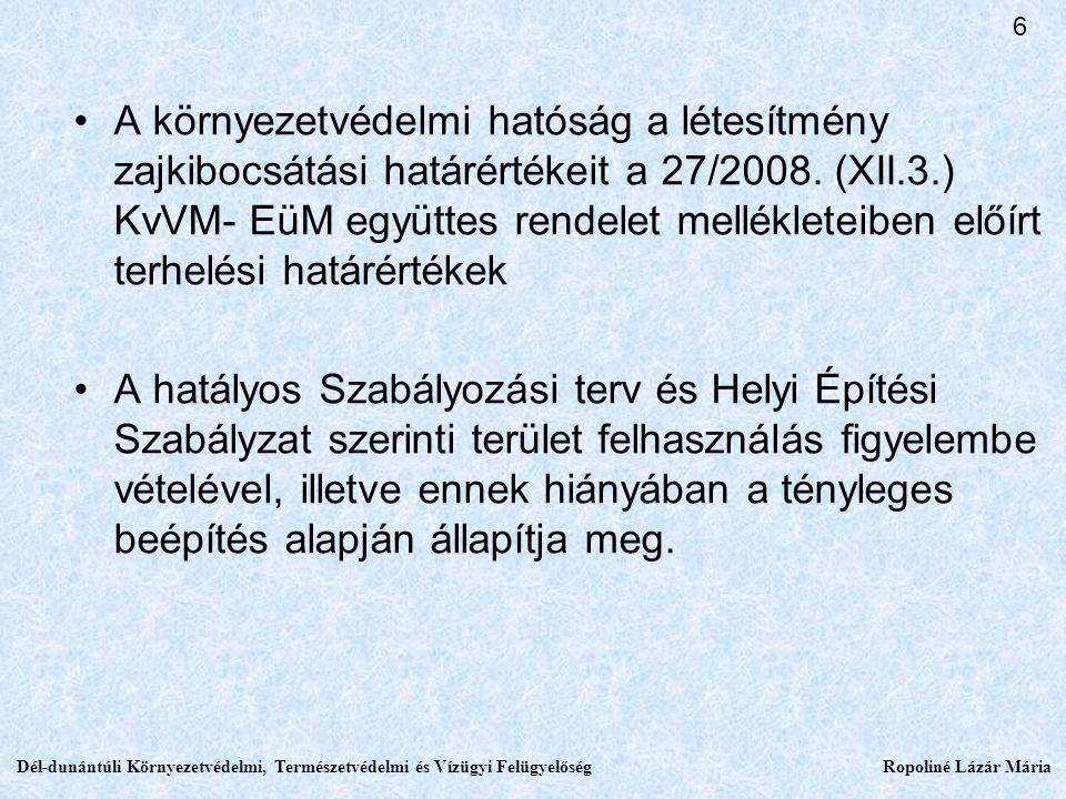A környezetvédelmi hatóság a létesítmény zajkibocsátási határértékeit a 27/2008.