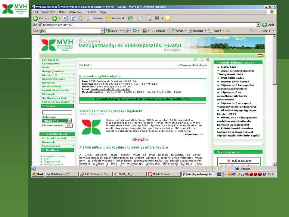Információforráso k Az MVH honlapján ( www.mvh.gov.hu ) a támogatási/kifizetési kérelmekhez szükséges információk mindegyike elérhető www.mvh.gov.hu