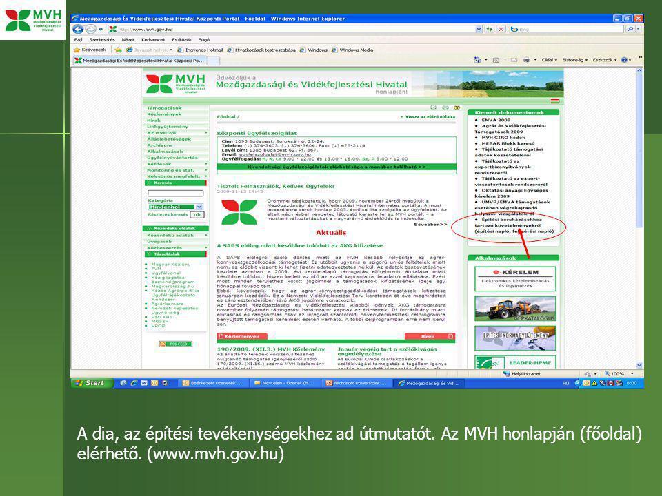 A dia, az építési tevékenységekhez ad útmutatót. Az MVH honlapján (főoldal) elérhető. (www.mvh.gov.hu)