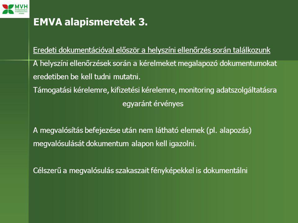 EMVA alapismeretek 3. Eredeti dokumentációval először a helyszíni ellenőrzés során találkozunk A helyszíni ellenőrzések során a kérelmeket megalapozó