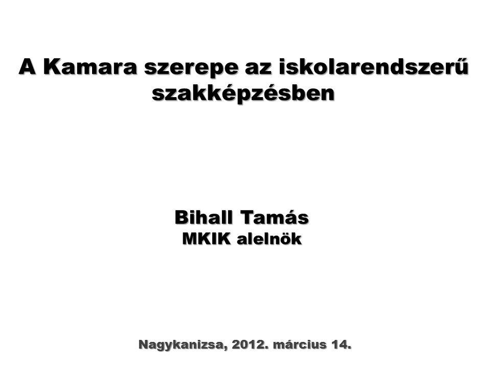 A Kamara szerepe az iskolarendszerű szakképzésben Nagykanizsa, 2012.