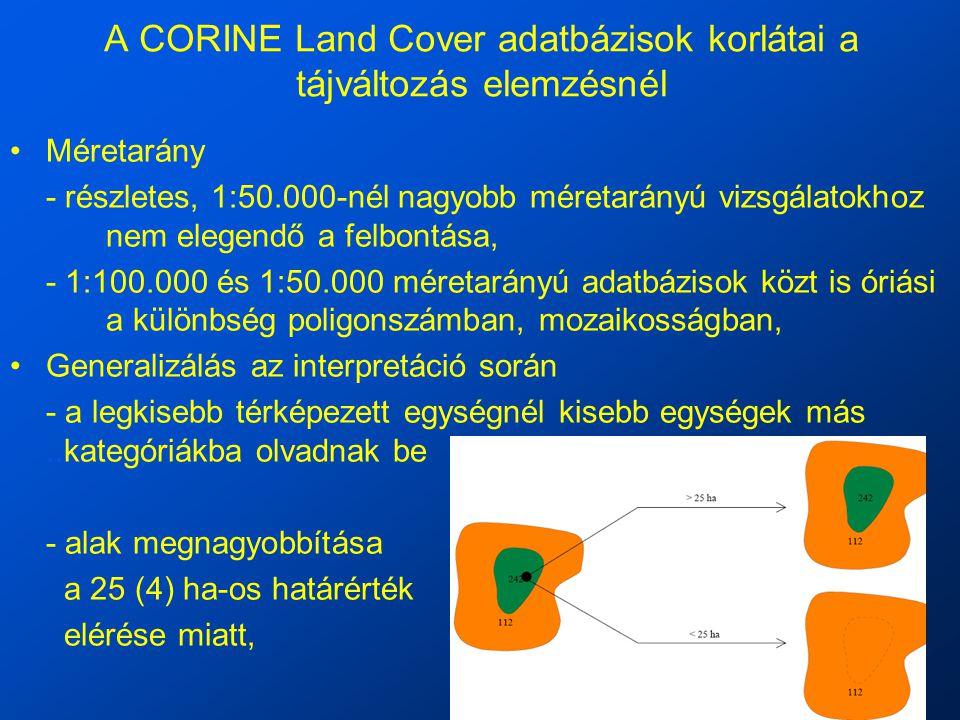 A CORINE Land Cover adatbázisok korlátai a tájváltozás elemzésnél Méretarány - részletes, 1:50.000-nél nagyobb méretarányú vizsgálatokhoz nem elegendő