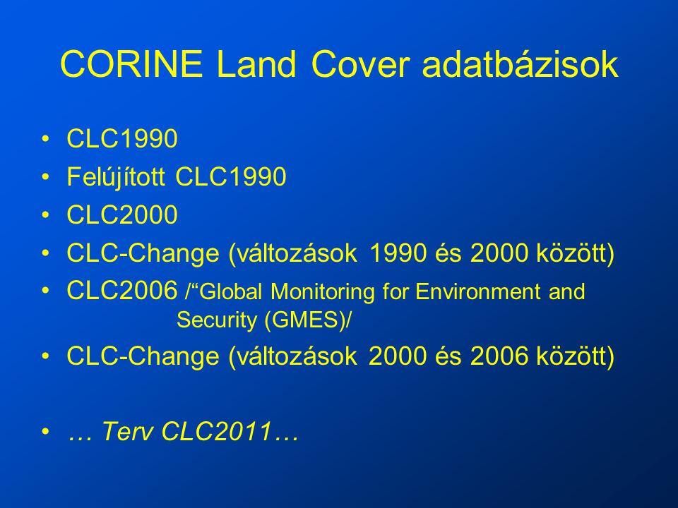 """CORINE Land Cover adatbázisok CLC1990 Felújított CLC1990 CLC2000 CLC-Change (változások 1990 és 2000 között) CLC2006 /""""Global Monitoring for Environme"""
