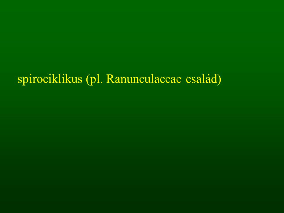 spirociklikus (pl. Ranunculaceae család)