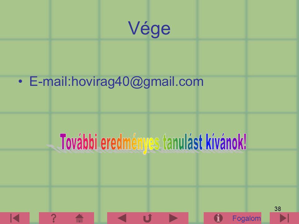38 Vége E-mail:hovirag40@gmail.com Fogalom