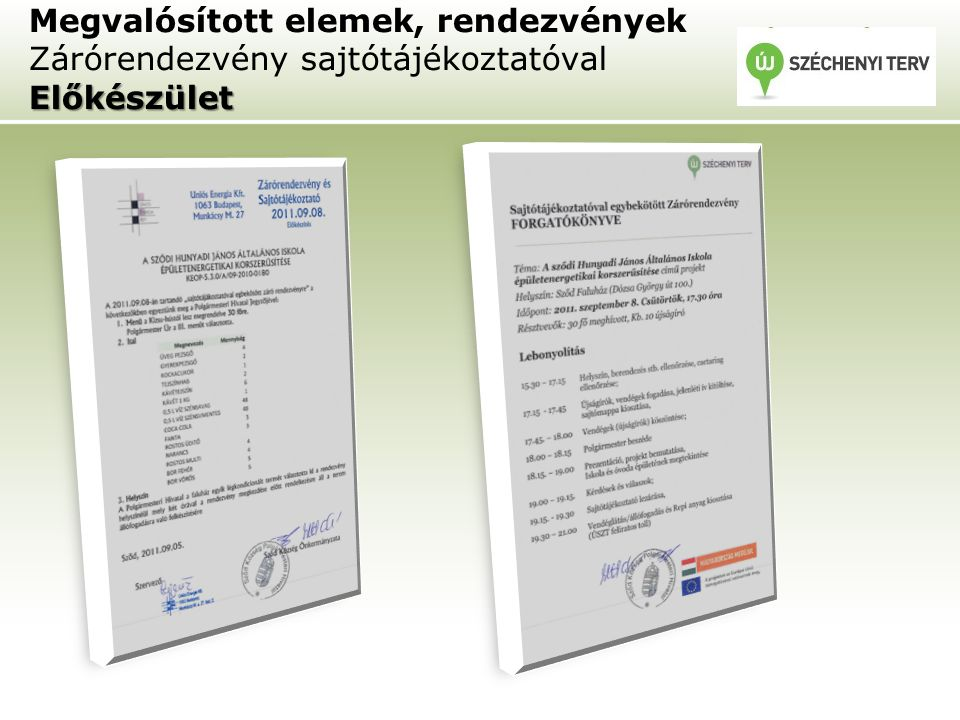 Előkészület Megvalósított elemek, rendezvények Zárórendezvény sajtótájékoztatóval Előkészület