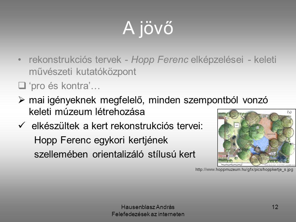 Hausenblasz András Felefedezések az interneten 12 A jövő rekonstrukciós tervek - Hopp Ferenc elképzelései - keleti művészeti kutatóközpont ''pro és