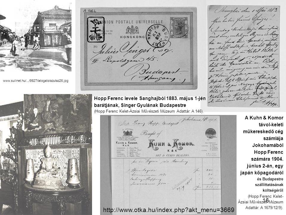Hausenblasz András Felefedezések az interneten 16 www.sulinet.hu/.../9927/latogato/azutaz26.jpg Hopp Ferenc levele Sanghajból 1883. május 1-jén barátj