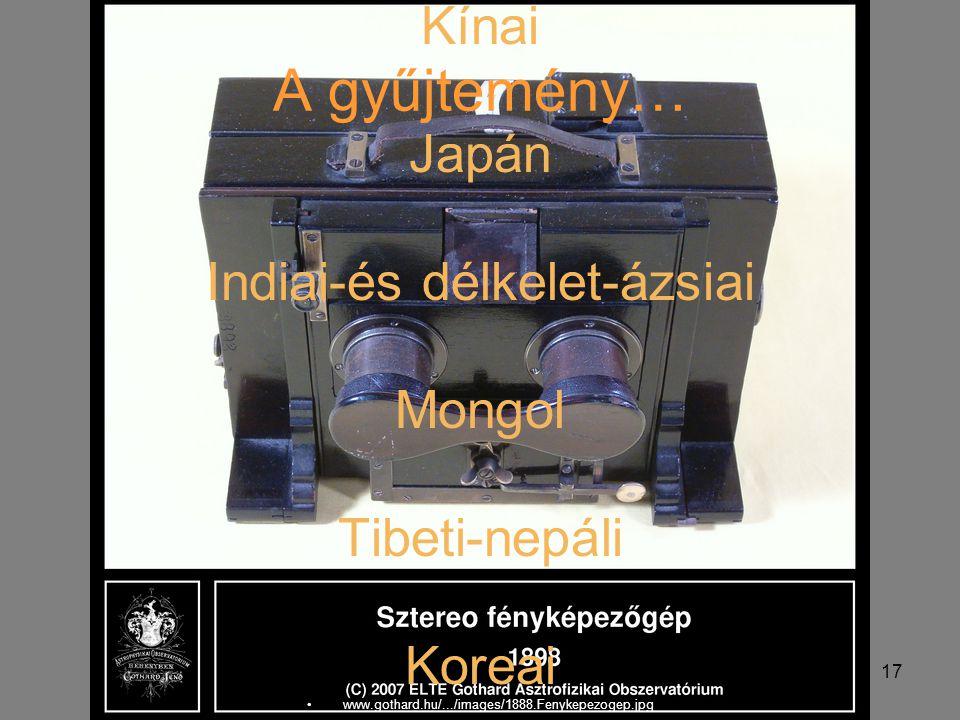Hausenblasz András Felefedezések az interneten 17 A gyűjtemény… Kínai Japán Indiai-és délkelet-ázsiai Mongol Tibeti-nepáli Koreai www.gothard.hu/.../i