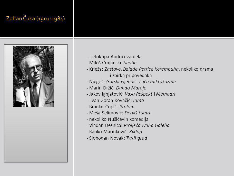Zoltan Čuka (1901-1984) - celokupa Andrićeva dela - Miloš Crnjanski: Seobe - Krleža: Zastave, Balade Petrice Kerempuha, nekoliko drama i zbirka pripov