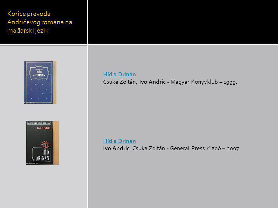 Korice prevoda Andrićevog romana na ma đ arski jezik Híd a Drinán Csuka Zoltán, Ivo Andric - Magyar Könyvklub – 1999.