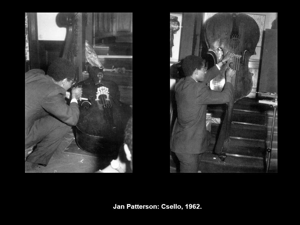 Jan Patterson: Csello, 1962.