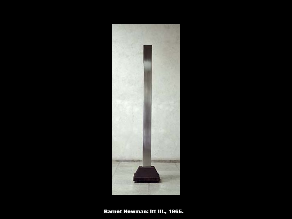 Barnet Newman: Itt III., 1965.