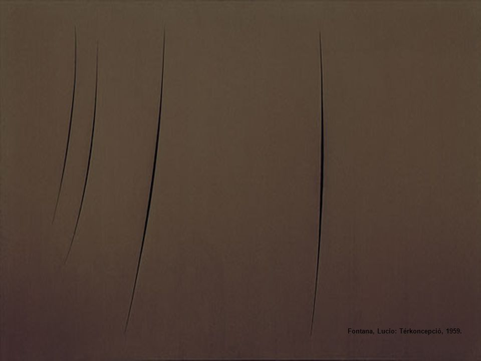 Fontana, Lucio: Térkoncepció, 1959.