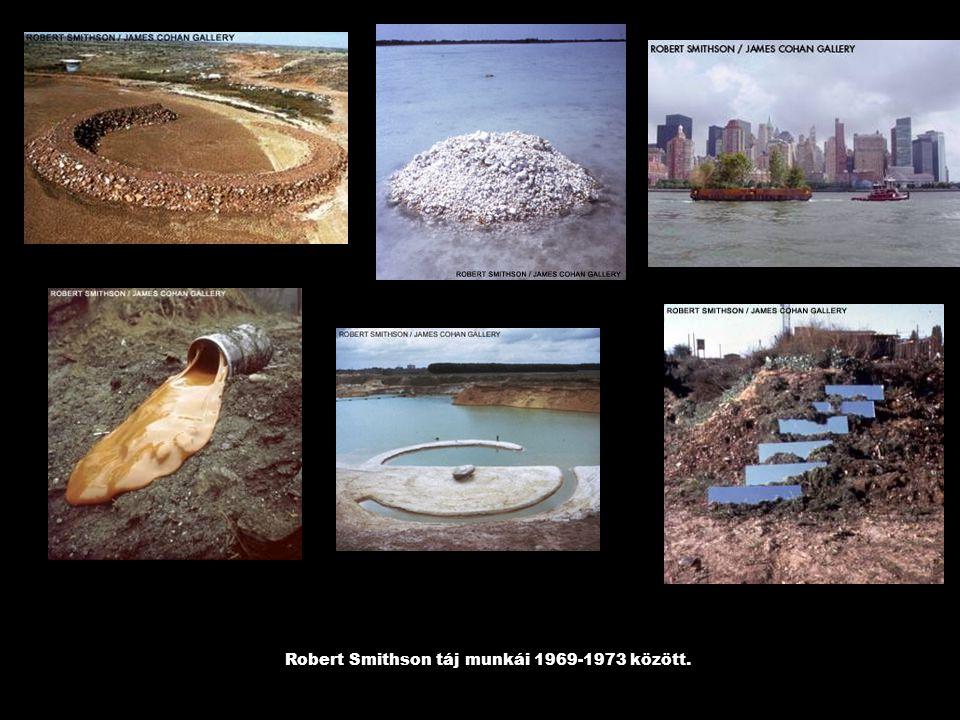 Robert Smithson táj munkái 1969-1973 között.