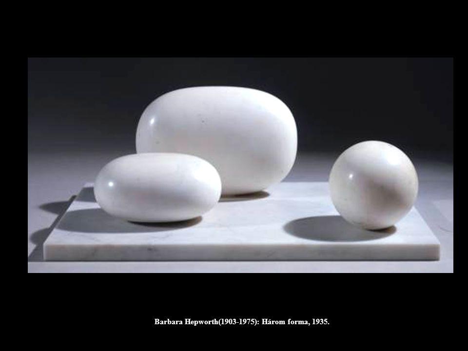 Barbara Hepworth(1903-1975): Három forma, 1935.