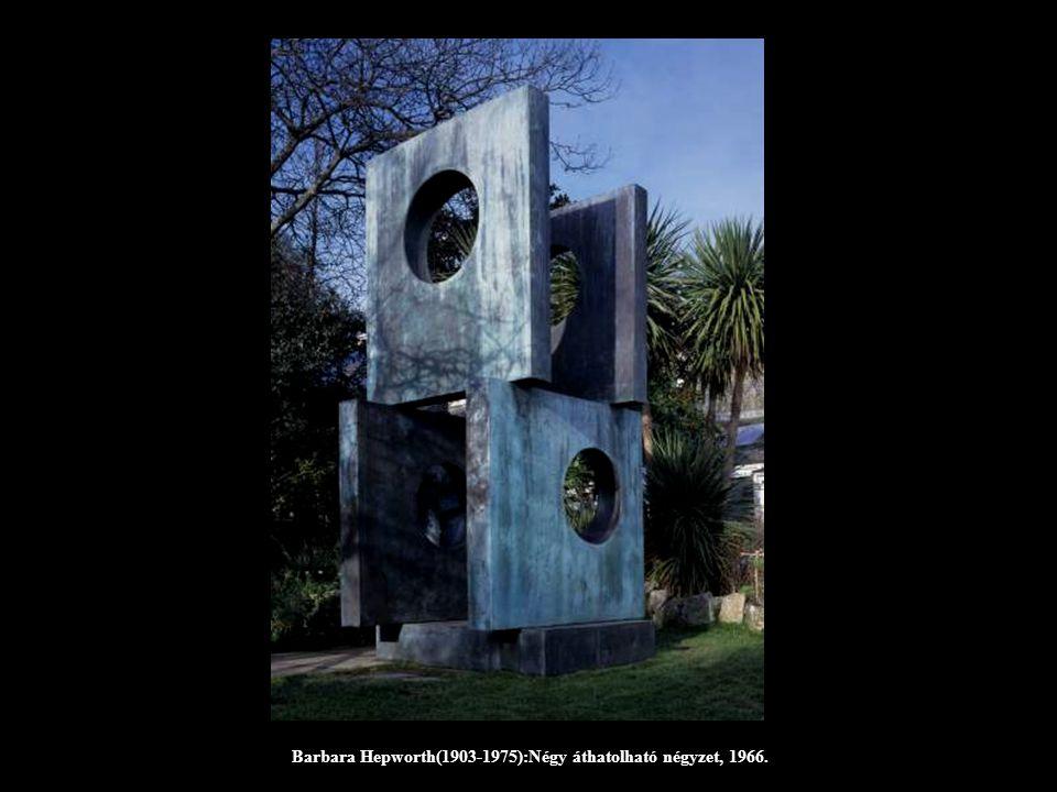 Barbara Hepworth(1903-1975):Négy áthatolható négyzet, 1966.