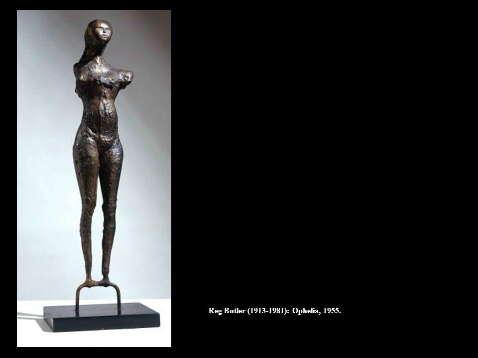 Reg Butler (1913-1981): Ophelia, 1955.